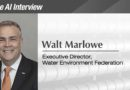 The AI Interview: Walt Marlowe, Executive Director of the Water Environment Federation