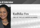 The AI Interview: Radhika Fox, CEO of the U.S. Water Alliance