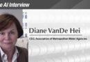 The AI Interview: Diane VanDe Hei, CEO of the Association of Metropolitan Water Agencies